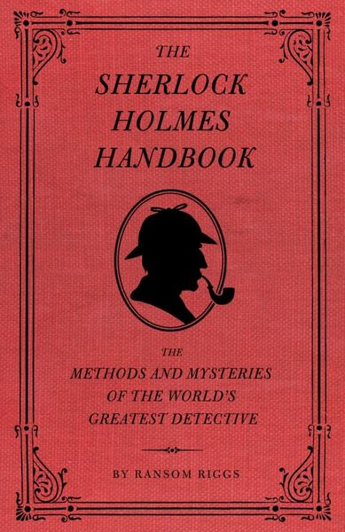 The Sherlock Holmes Handbook детская футболка классическая унисекс printio шерлок холмс sherlock holmes
