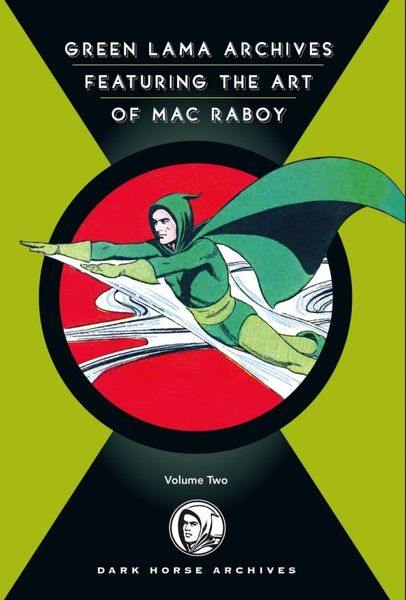 The Complete Green Lama Featuring the Art of Mac Raboy Volume 2 the art of battlefield 1