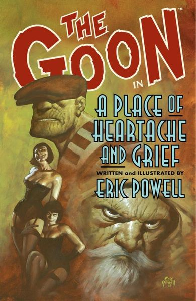 The Goon: Volume 7: A Place of Heartache and Grief goon show the volume 24 the case of the missing heir