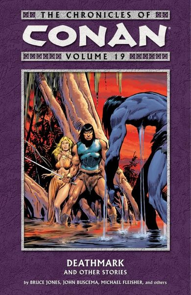 Chronicles of Conan Volume 19: Deathmark and Other Stories conan omnibus volume 1 birth of the legend