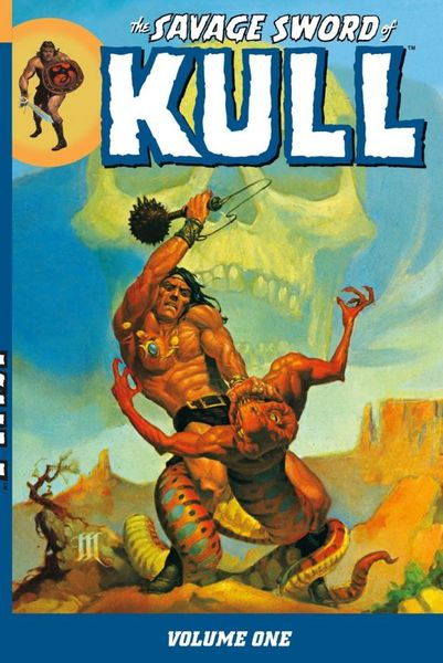 The Savage Sword of Kull Volume 1 the savage sword of conan volume 1