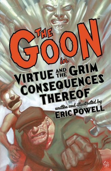 The Goon: Volume 4: Virtue & the Grim Consequences Thereof (2nd edition) goon show the volume 24 the case of the missing heir