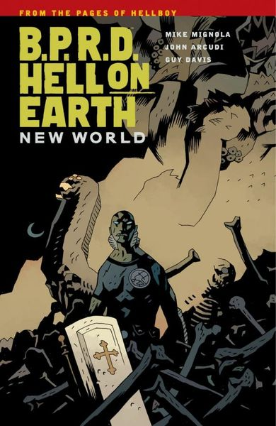 B.P.R.D.: Hell on Earth Volume 1 - New World b p r d hell on earth volume 6 the return of the master