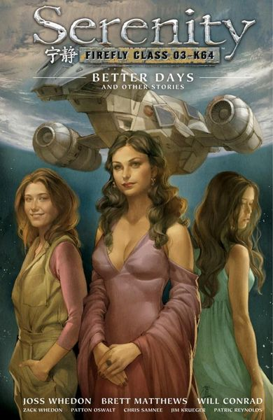 Serenity Volume 2: Better Days and Other Stories serenity nathan fillion gina torres