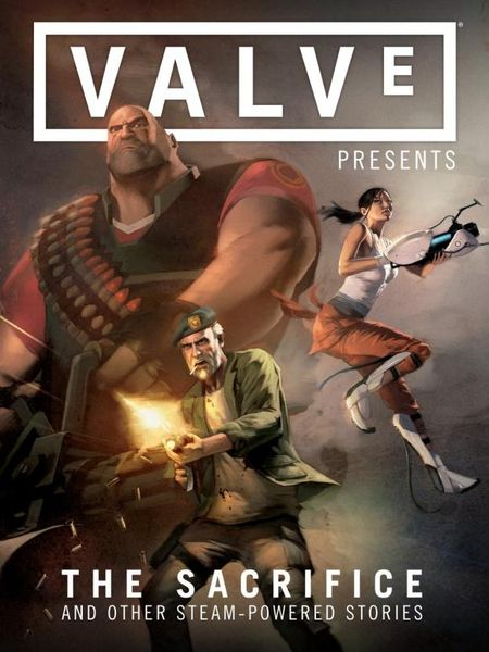 Valve Presents Volume 1: The Sacrifice and Other Steam-Powered Stories a force presents volume 2