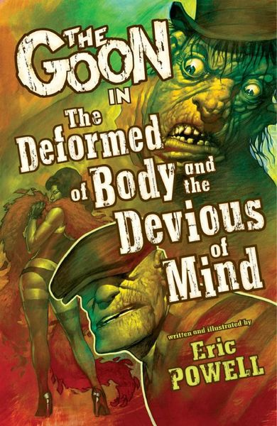 The Goon: Volume 11: The Deformed of Body and the Devious of Mind the troubled mind