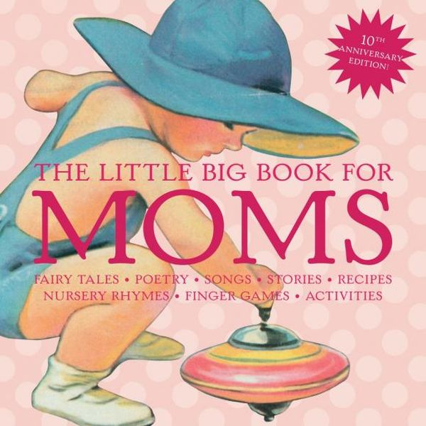 The Little Big Book for Moms, 10th Anniversary Edition robbie williams live at knebworth 10th anniversary edition blu ray