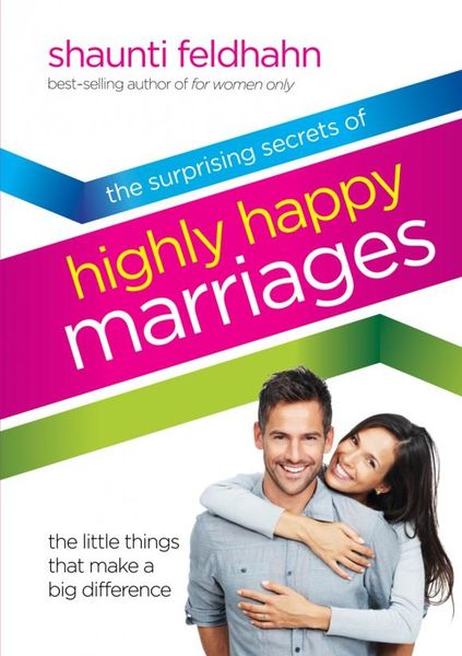 The Surprising Secrets of Highly Happy Marriages the secrets of happiness