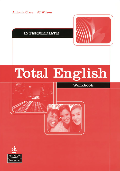 Total English: Intermediate: Workbook цветкова татьяна константиновна english grammar practice учебное пособие