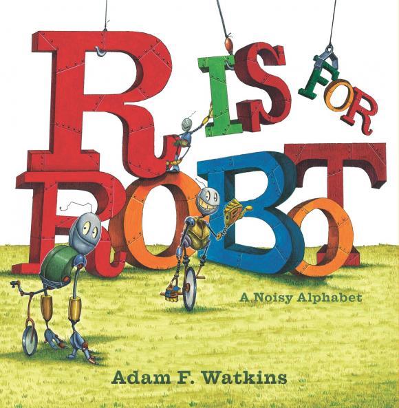 Купить R Is for Robot: A Noisy Alphabet,