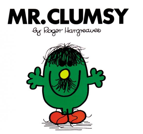 Mr. Clumsy mr clumsy