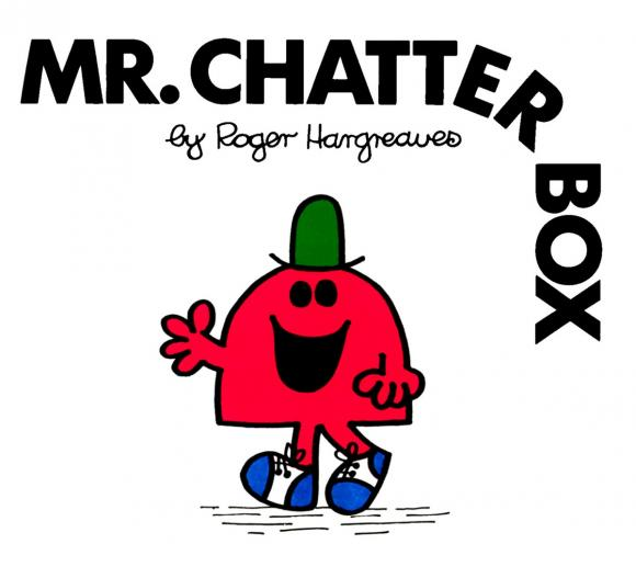 Mr. Chatterbox mr chatterbox