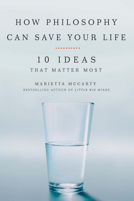 How Philosophy Can Save Your Life how biology shapes philosophy