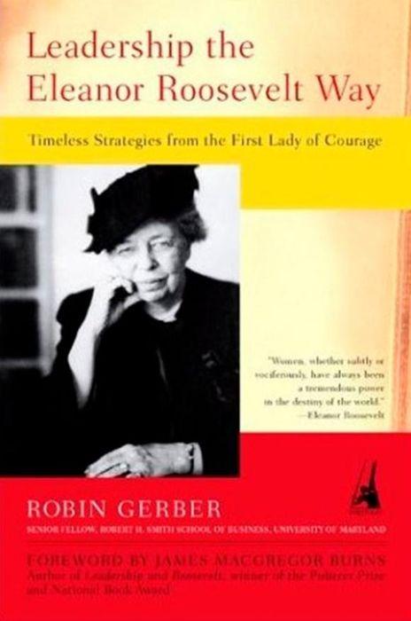 Leadership the Eleanor Roosevelt Way leadership