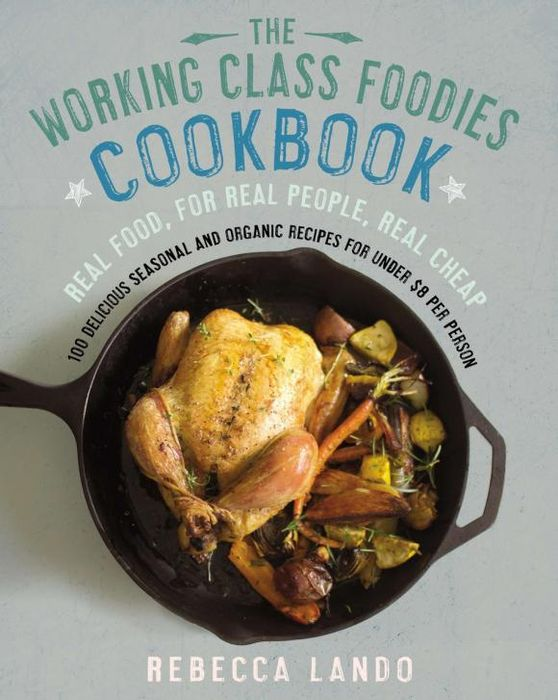 The Working Class Foodies Cookbook the working class foodies cookbook