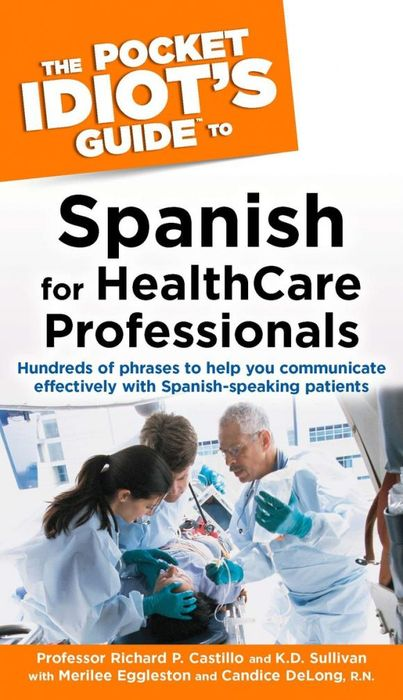 The Pocket Idiot's Guide to Spanish for Health Care Professionals jason burke health analytics gaining the insights to transform health care