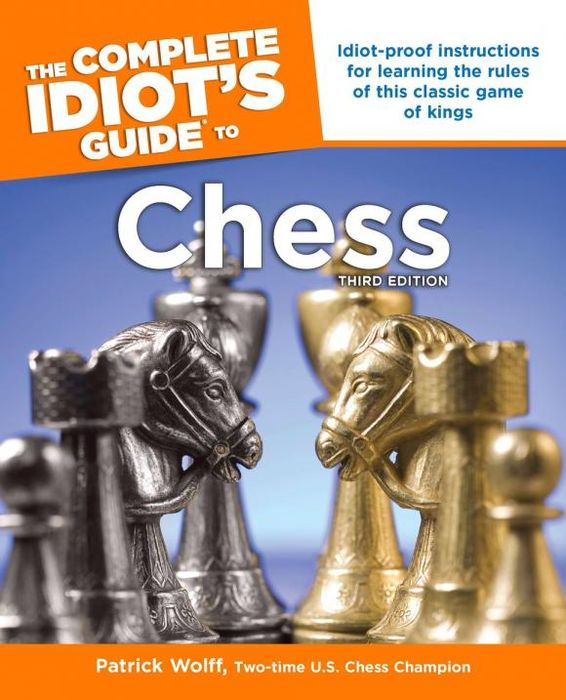 The Complete Idiot's Guide to Chess, 3rd Edition the complete idiot s guide to a healthy relationship 2nd edition