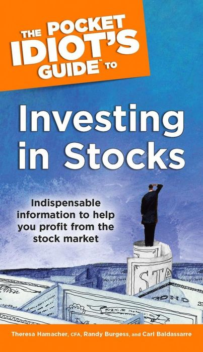 The Pocket Idiot's Guide to Investing in Stocks reid hoffman angel investing the gust guide to making money and having fun investing in startups