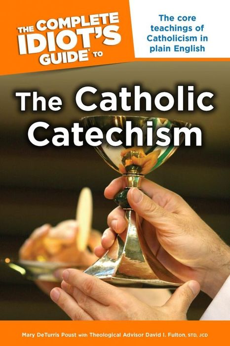 The Complete Idiot's Guide to the Catholic Catechism a complete guide to the buddhist path