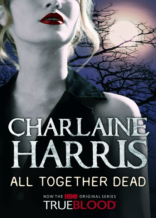 All Together Dead charlaine harris dead until dark