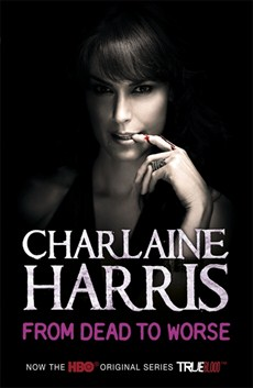 From Dead to Worse charlaine harris dead until dark