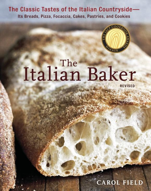 The Italian Baker, Revised: The Classic Tastes of the Italian Countryside--Its Breads, Pizza, Focaccia, Cakes, Pastries, and Cookies radcliffe a the italian