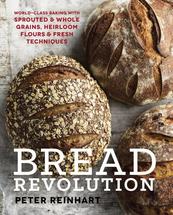 Bread Revolution: World-Class Baking with Sprouted and Whole Grains, Heirloom Flours, and Fresh Techniques secrets of fat free baking