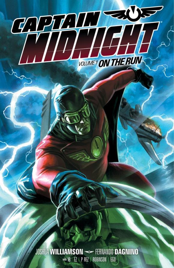 Captain Midnight Volume 1: On the Run the midnight hour