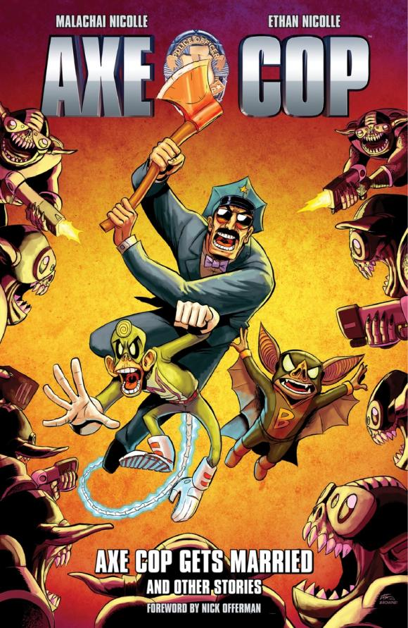 Axe Cop Volume 5: Axe Cop Gets Married and Other Stories axe cop v 1