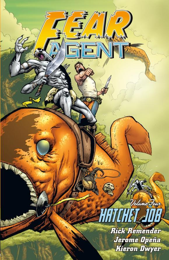 Fear Agent Volume 4: Hatchet Job (2nd Edition) fear agent vol 5