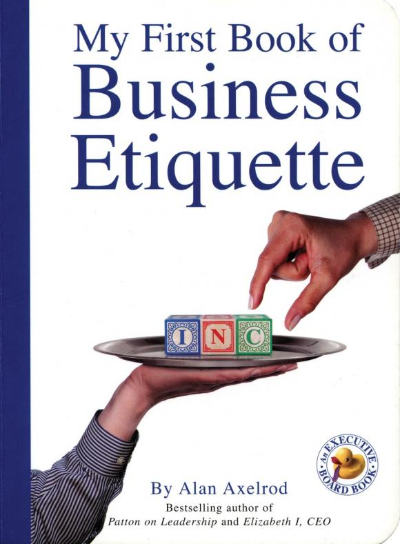 My First Book of Business Etiquette my very first book of shapes