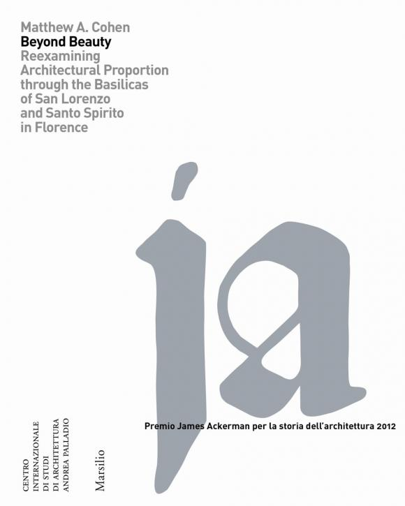 где купить Beyond Beauty: Reexamining Architectural Proportion Through the Basilica of San Lorenzo and Santo Spirito in Florence по лучшей цене