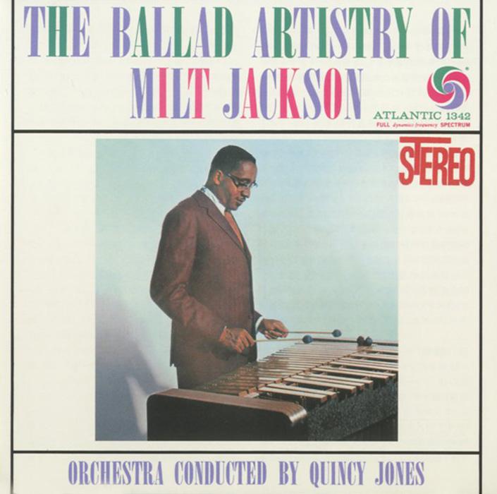 Милт Джексон Milt Jackson. The Ballad Artistry Of Milt Jackson кэннонболл эдерли милт джексон cannonball adderley with milt jackson things are getting better lp