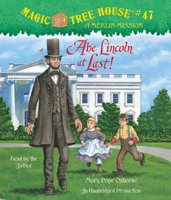 Magic Tree House #47: Abe Lincoln at Last! osborne mary pope magic tree house 4 pirates treasure