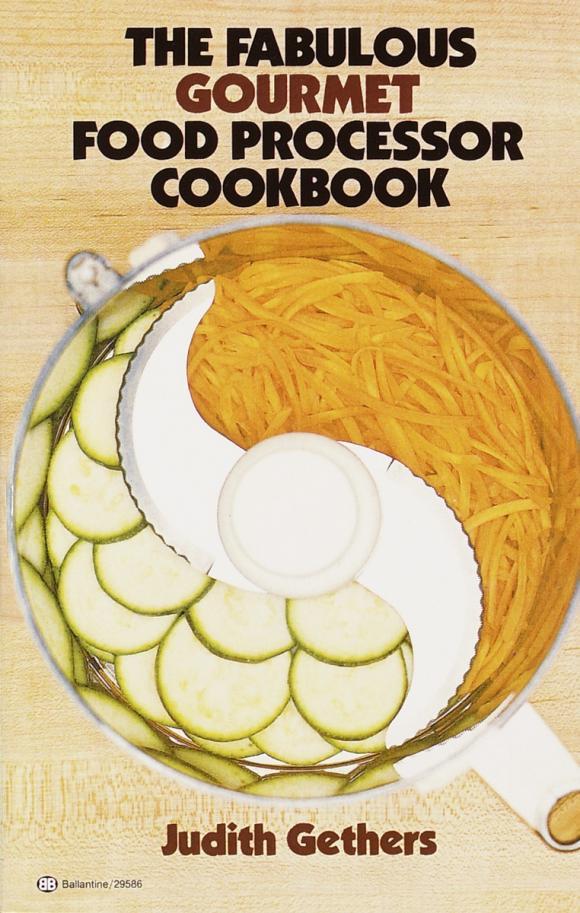 The Fabulous Gourmet Food Processor Cookbook овощерезка salad gourmet bradex