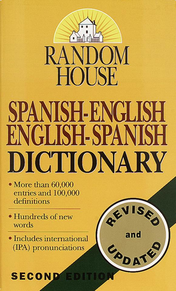Random House Spanish-English English-Spanish Dictionary татьяна олива моралес the comparative typology of spanish and english texts story and anecdotes for reading translating and retelling in spanish and english adapted by © linguistic rescue method level a1 a2