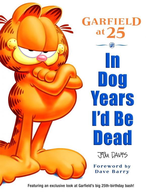 In Dog Years I'd be Dead: Garfield at 25 years