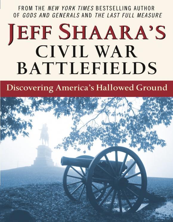 Jeff Shaara's Civil War Battlefields civil war and american art