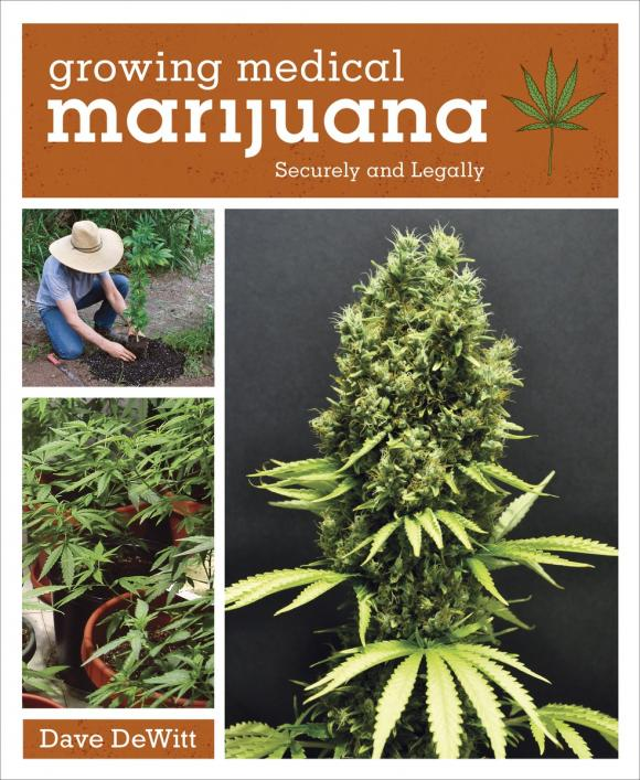 Growing Medical Marijuana: Securely and Legally growing medical marijuana securely and legally