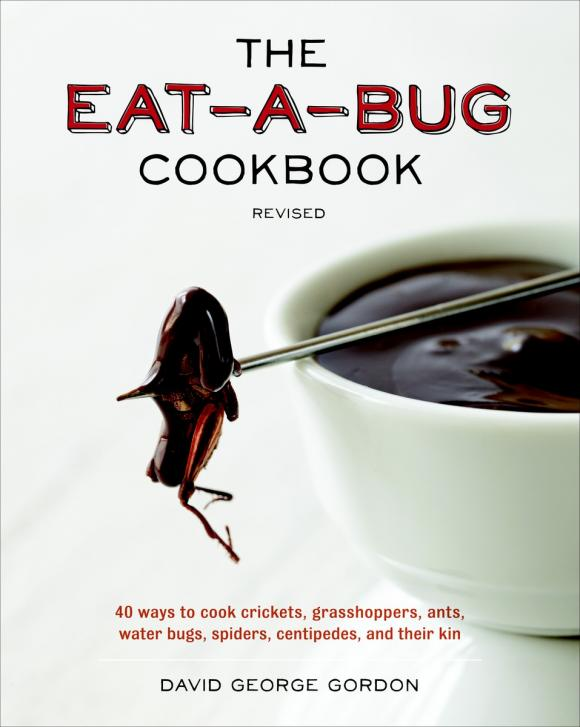 The Eat-a-Bug Cookbook, Revised like bug juice on a burger
