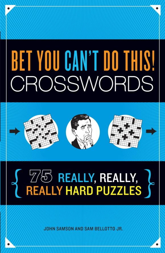 Bet You Can't Do This! Crosswords you do