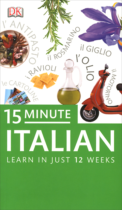 15-Minute Italian: Learn in Just 12 Weeks italian visual phrase book