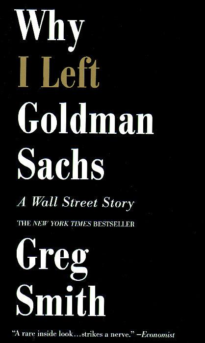 Why I Left Goldman Sach: A Wall-Street Story