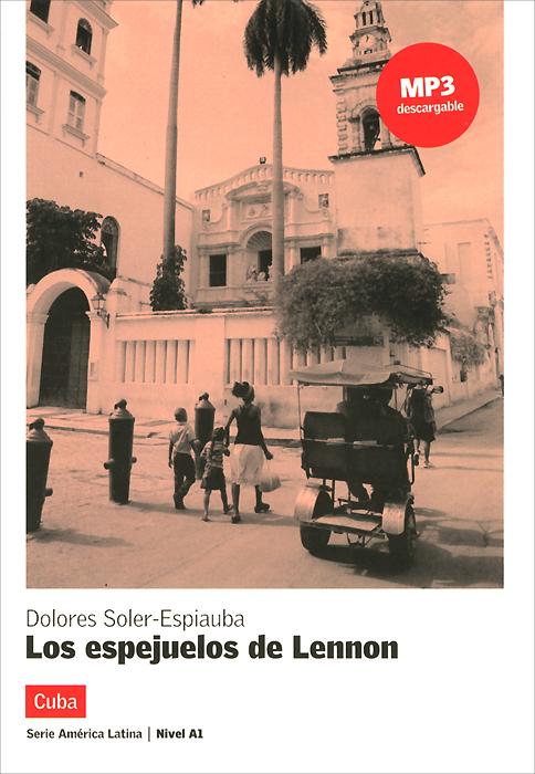 Los espejuelos de Lennon: Cuba: Nivel A1 джон леннон john lennon the john lennon collection
