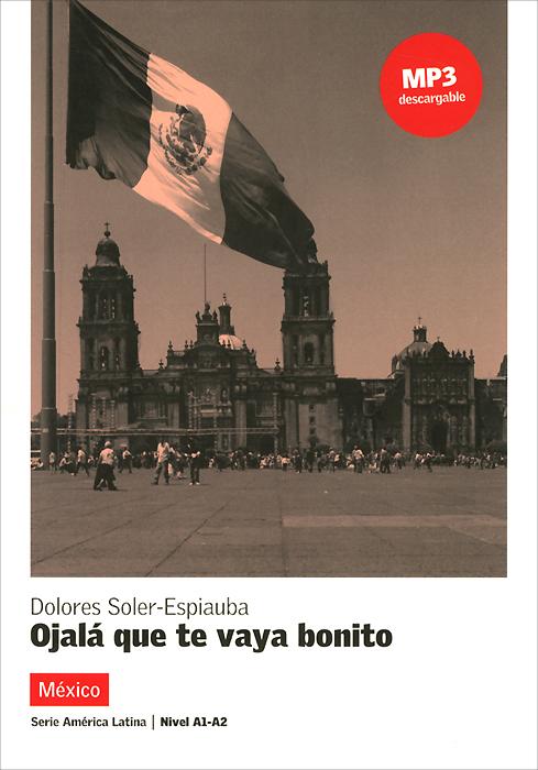 Ojala que te vaya bonito: Mexico: Nivel 1-2 emmanuel y mijares mexico