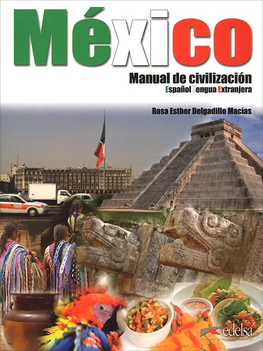Mexico: Manuel de civilizacion emmanuel y mijares mexico