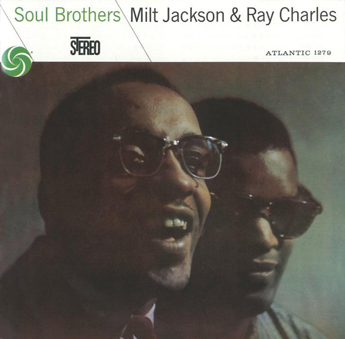 Милт Джексон,Рэй Чарльз Milt Jackson & Ray Charles. Soul Brothers кэннонболл эдерли милт джексон cannonball adderley with milt jackson things are getting better lp