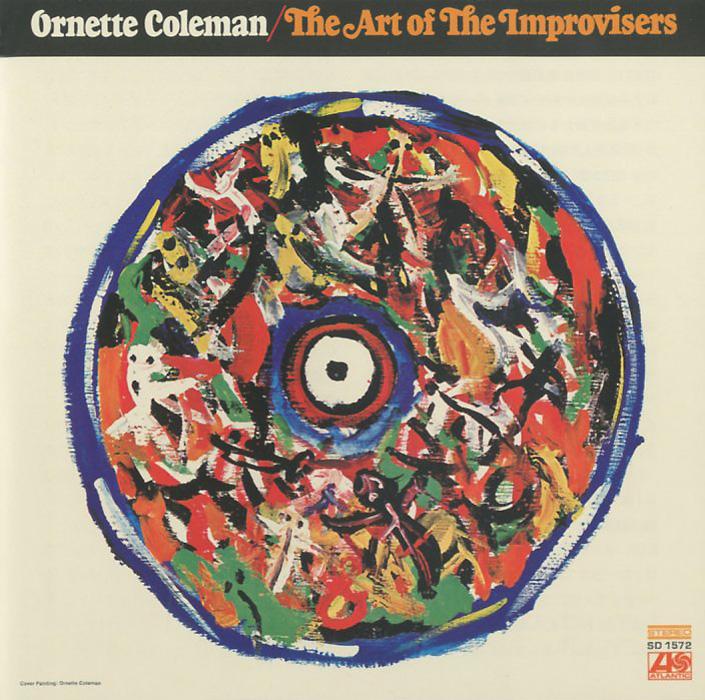 Орнэт Коулмен Ornette Coleman. The Art Of The Improvisers ornette coleman ornette coleman at the golden circle stockholm vol 1 180 gr