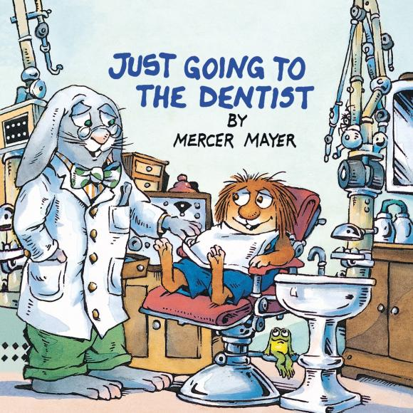 Just Going to the Dentist (Little Critter) just go to bed little critter