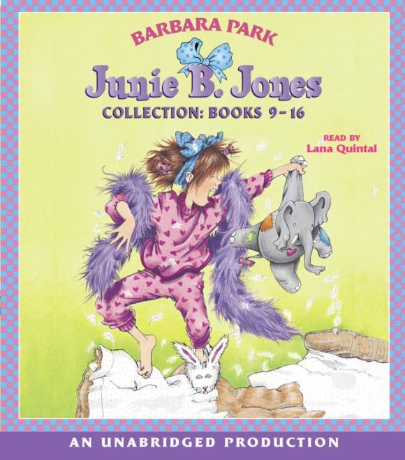 Junie B. Jones Collection: Books 9-16